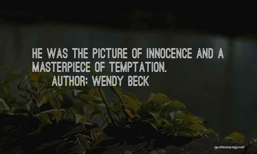 Wendy Beck Quotes 1911222