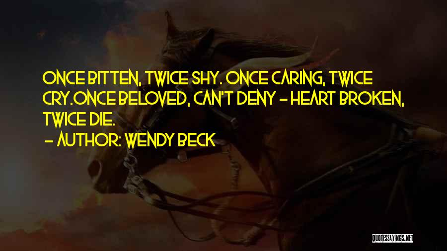 Wendy Beck Quotes 946017