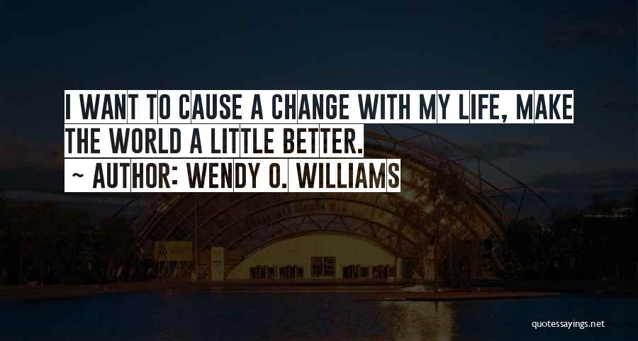Wendy O. Williams Quotes 1068877