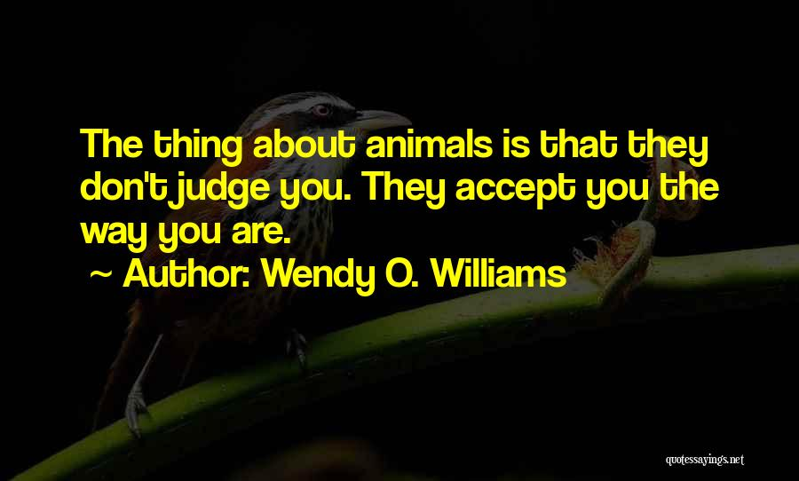 Wendy O. Williams Quotes 717016