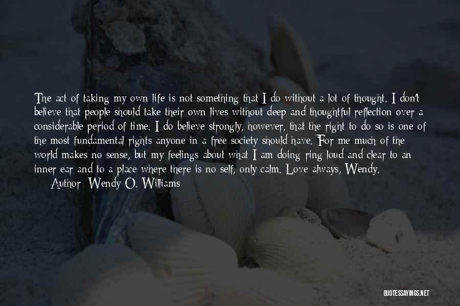 Wendy O. Williams Quotes 885927