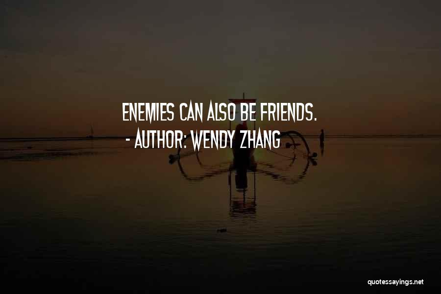 Wendy Zhang Quotes 394997