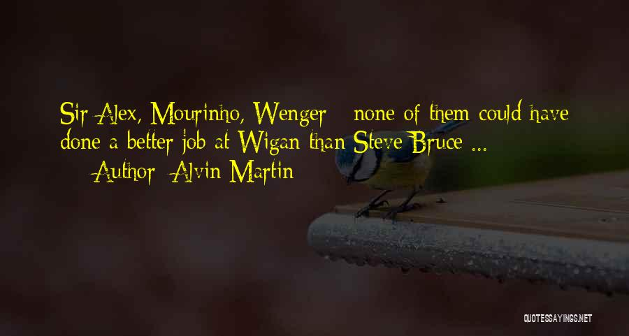Wenger Quotes By Alvin Martin