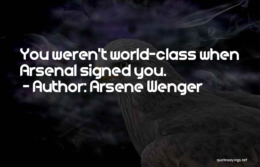 Wenger Quotes By Arsene Wenger