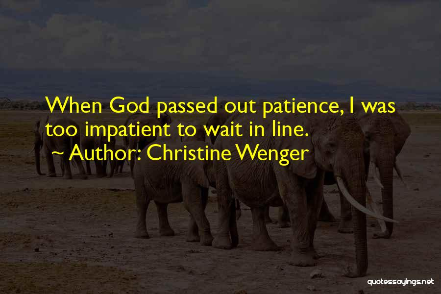 Wenger Quotes By Christine Wenger