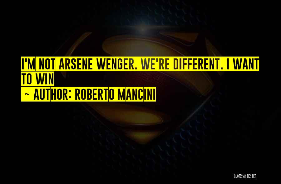 Wenger Quotes By Roberto Mancini