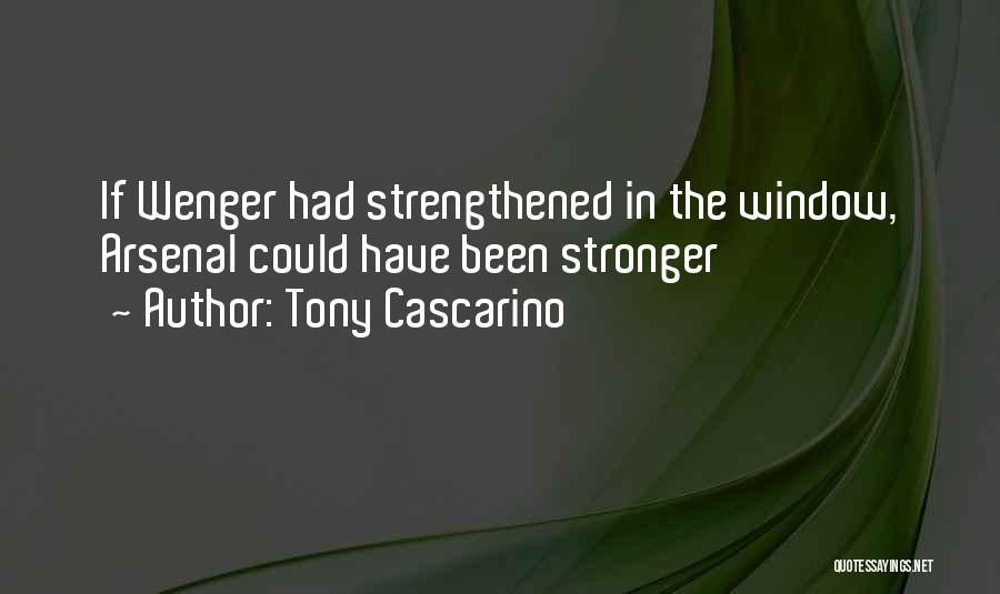 Wenger Quotes By Tony Cascarino