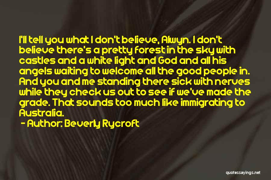 We're All Angels Quotes By Beverly Rycroft