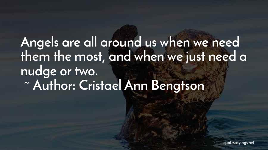 We're All Angels Quotes By Cristael Ann Bengtson