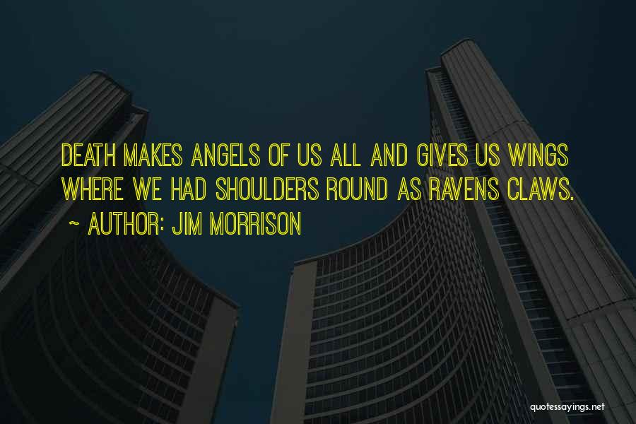 We're All Angels Quotes By Jim Morrison