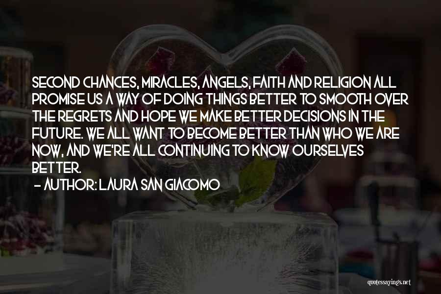 We're All Angels Quotes By Laura San Giacomo
