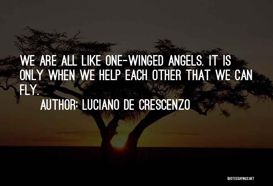 We're All Angels Quotes By Luciano De Crescenzo