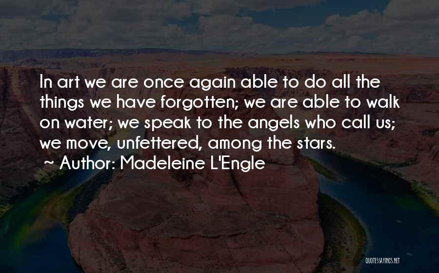 We're All Angels Quotes By Madeleine L'Engle