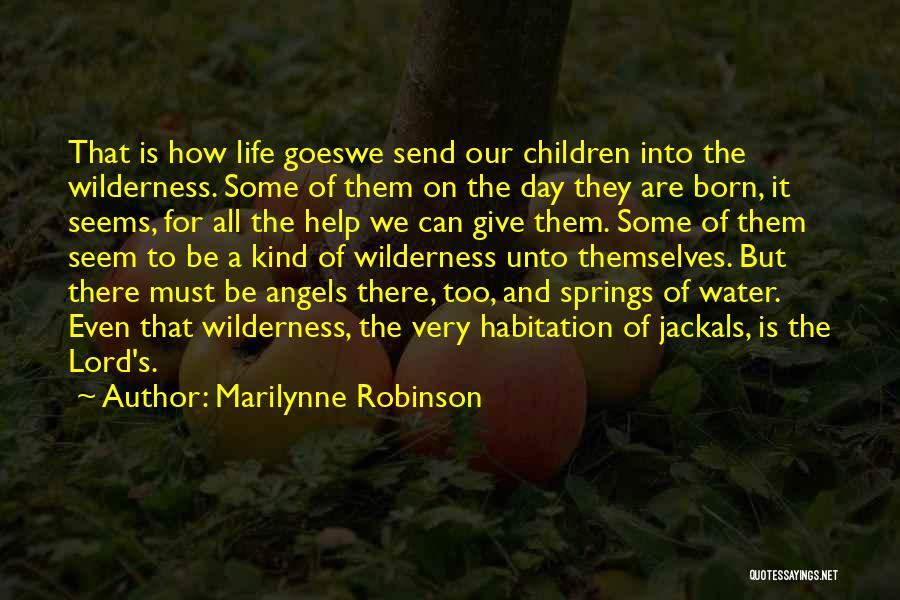 We're All Angels Quotes By Marilynne Robinson