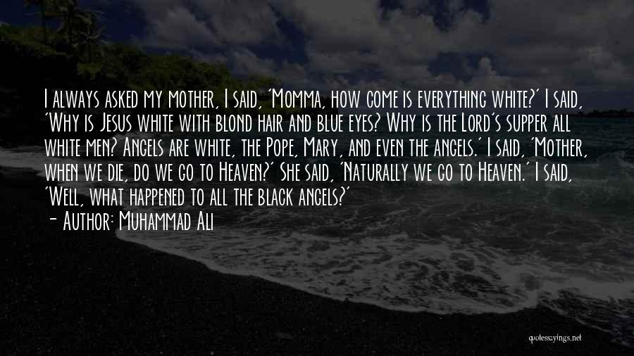 We're All Angels Quotes By Muhammad Ali