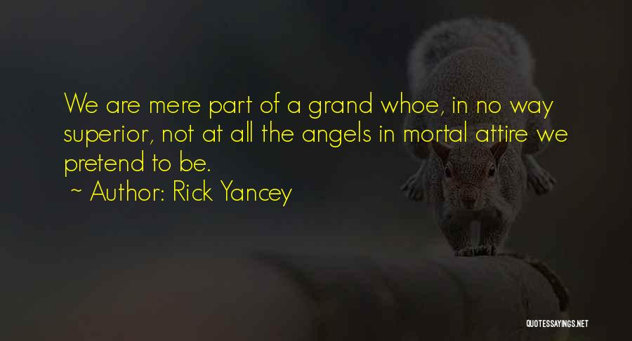 We're All Angels Quotes By Rick Yancey