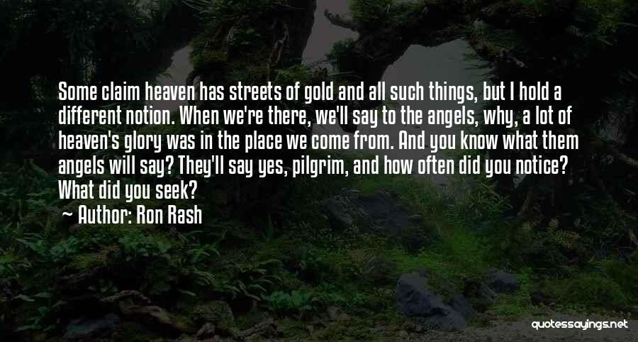 We're All Angels Quotes By Ron Rash