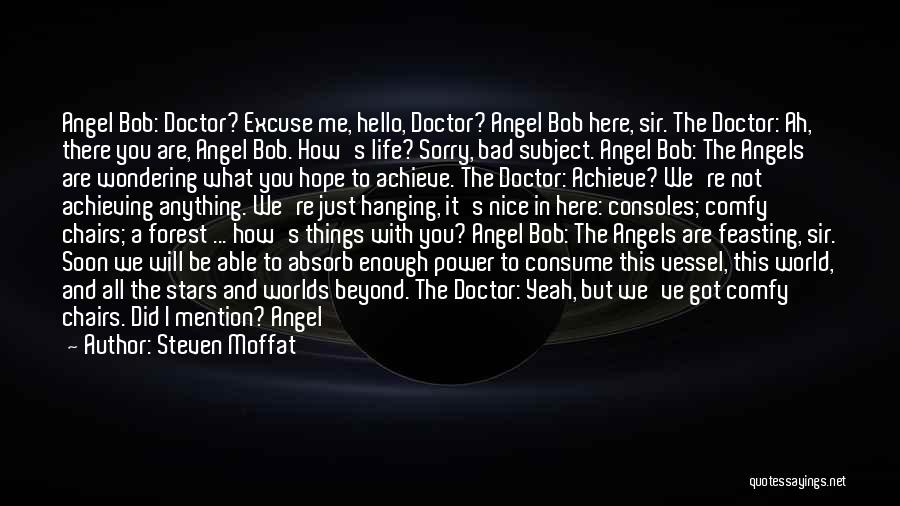 We're All Angels Quotes By Steven Moffat