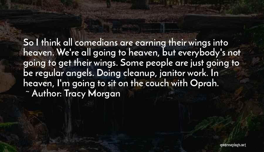 We're All Angels Quotes By Tracy Morgan