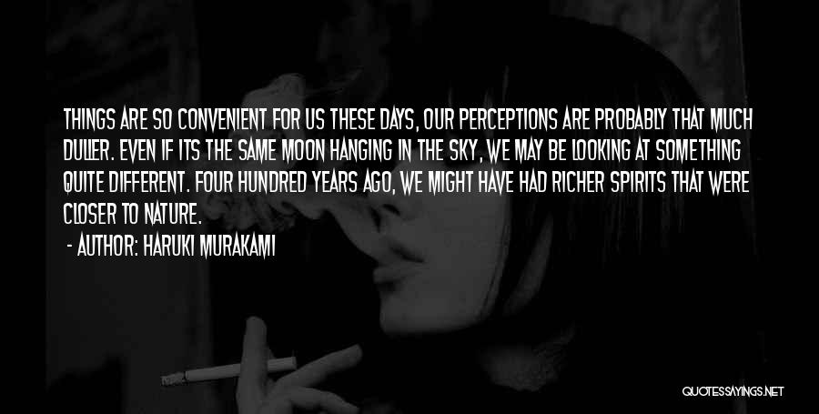 We're Looking At The Same Moon Quotes By Haruki Murakami