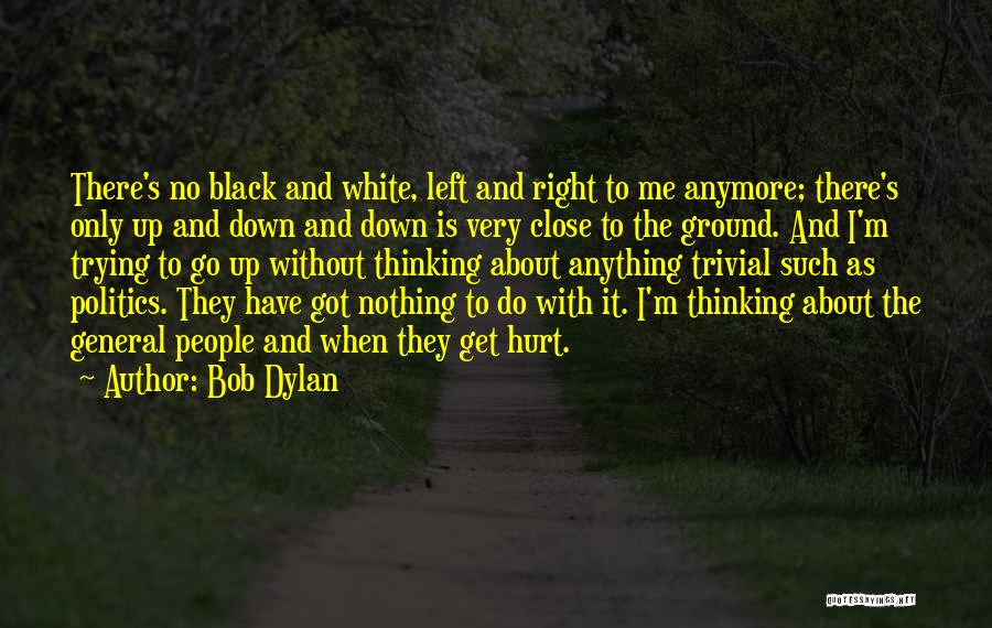 We're Not Close Anymore Quotes By Bob Dylan
