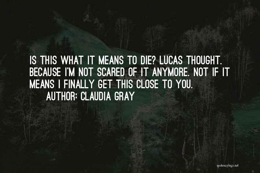 We're Not Close Anymore Quotes By Claudia Gray
