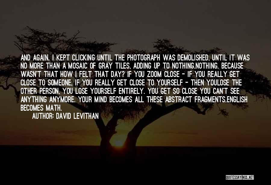 We're Not Close Anymore Quotes By David Levithan
