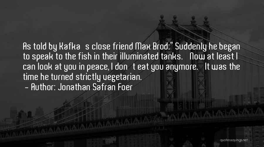 We're Not Close Anymore Quotes By Jonathan Safran Foer