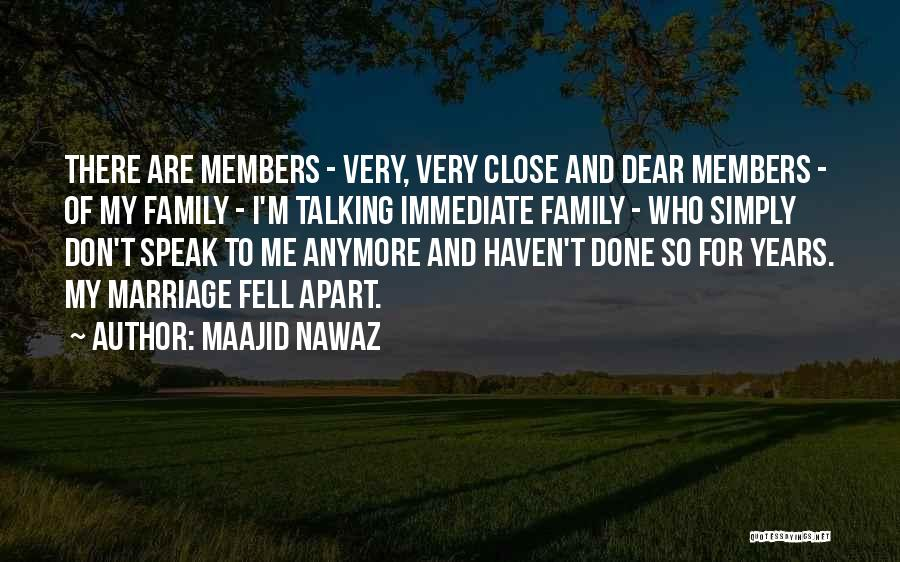 We're Not Close Anymore Quotes By Maajid Nawaz