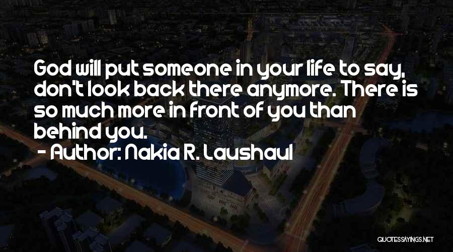 We're Not Close Anymore Quotes By Nakia R. Laushaul