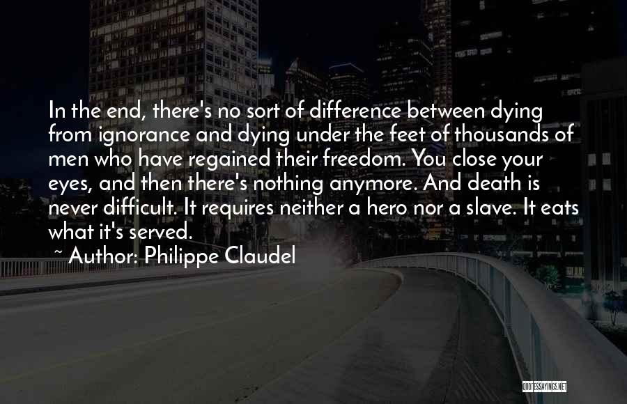 We're Not Close Anymore Quotes By Philippe Claudel