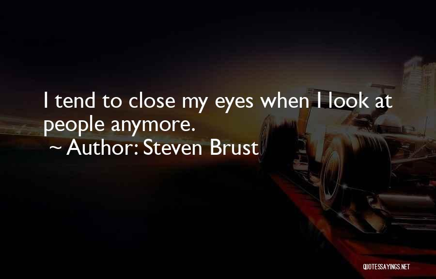 We're Not Close Anymore Quotes By Steven Brust