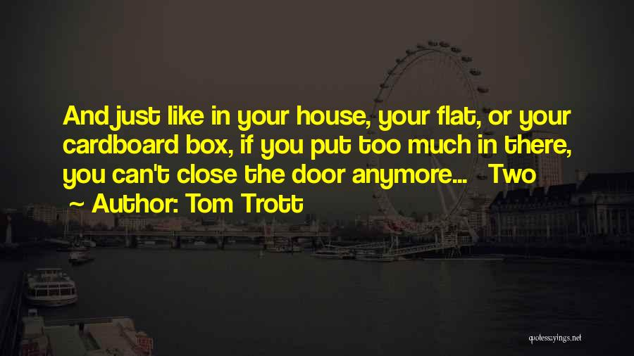 We're Not Close Anymore Quotes By Tom Trott