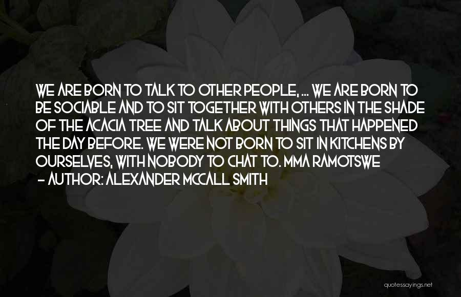 Were Not Together Quotes By Alexander McCall Smith