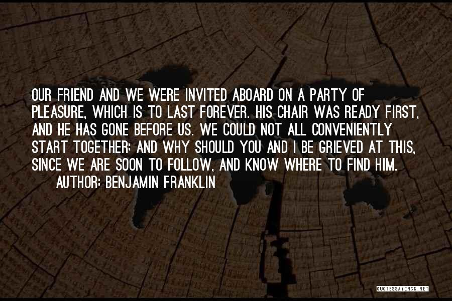 Were Not Together Quotes By Benjamin Franklin