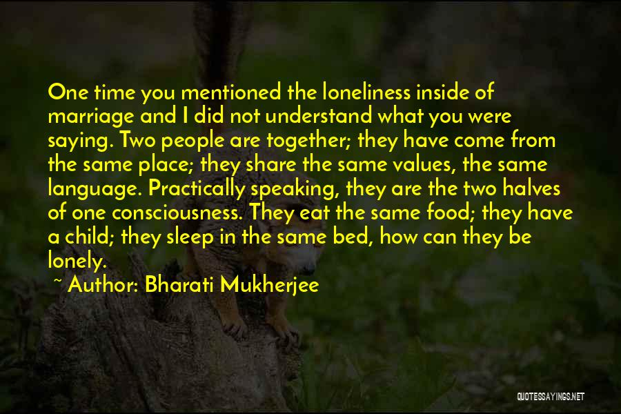 Were Not Together Quotes By Bharati Mukherjee