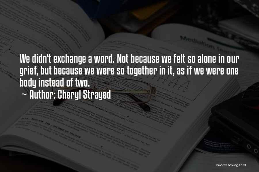 Were Not Together Quotes By Cheryl Strayed