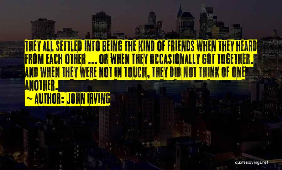 Were Not Together Quotes By John Irving
