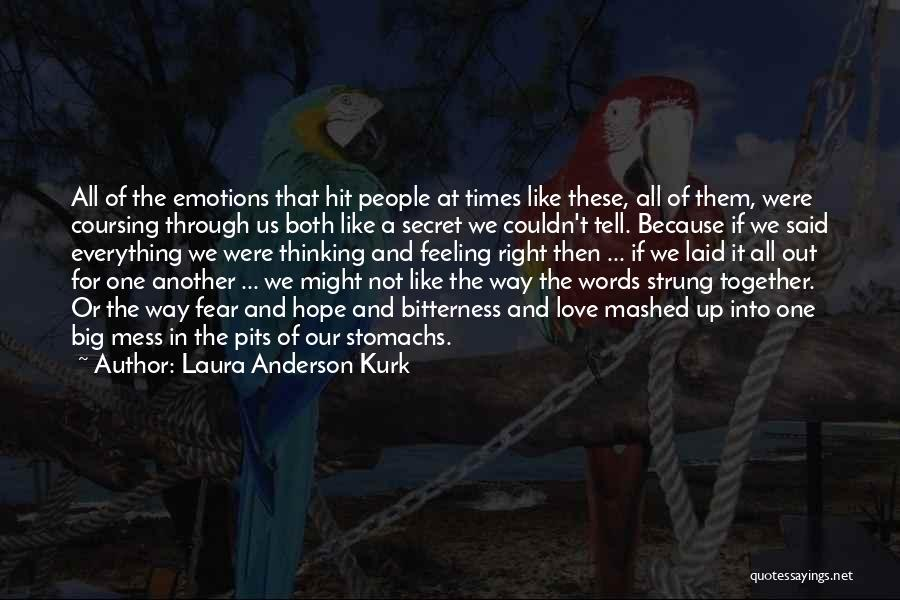 Were Not Together Quotes By Laura Anderson Kurk