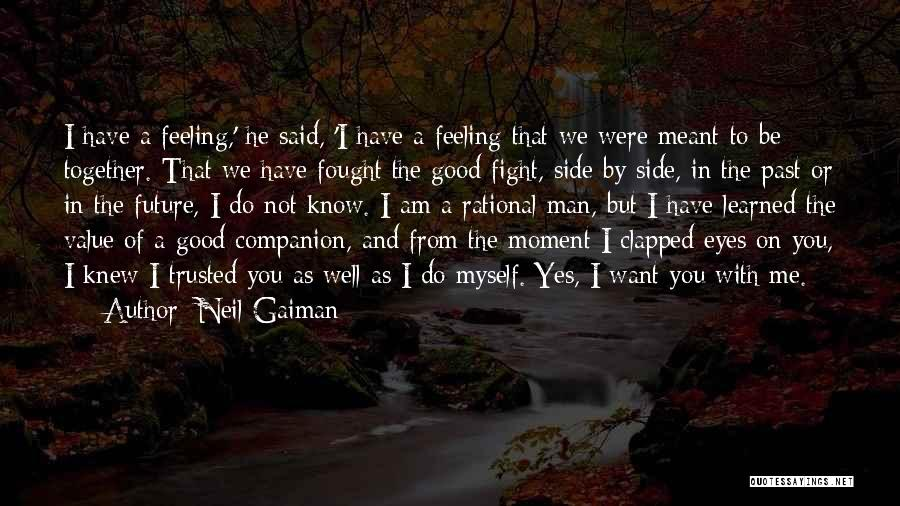 Were Not Together Quotes By Neil Gaiman