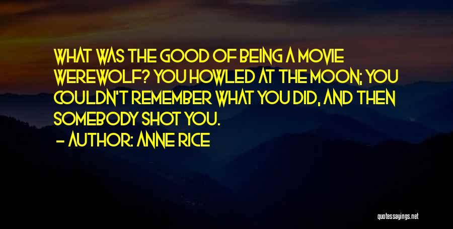 Werewolf Movie Quotes By Anne Rice