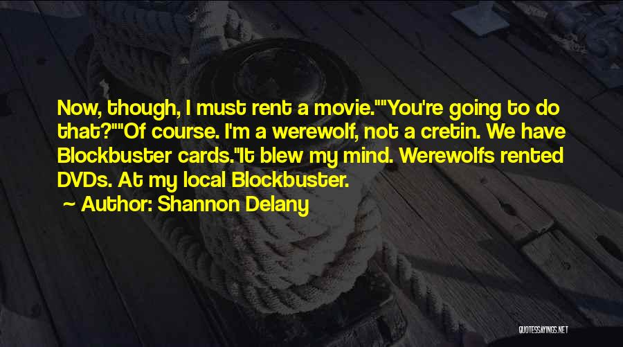 Werewolf Movie Quotes By Shannon Delany