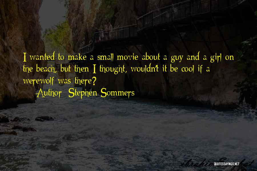 Werewolf Movie Quotes By Stephen Sommers