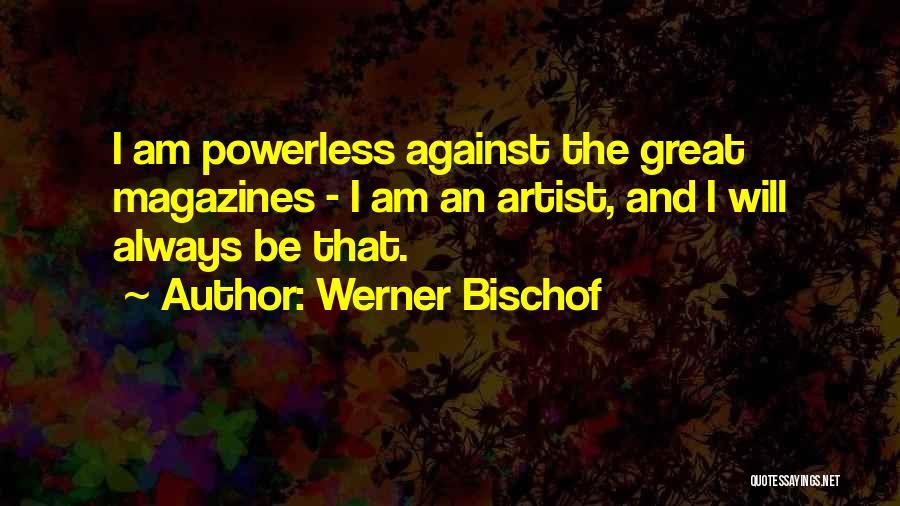 Werner Bischof Quotes 374330