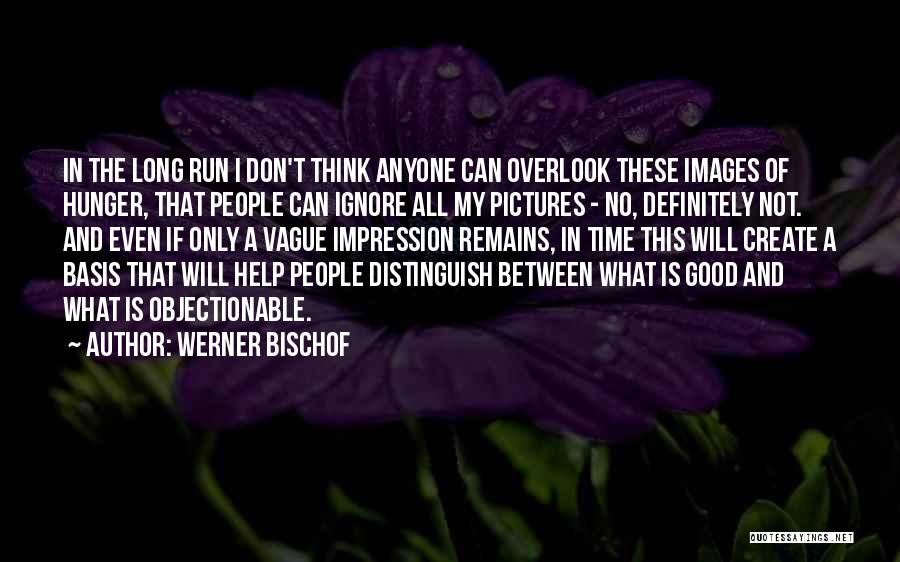 Werner Bischof Quotes 643491