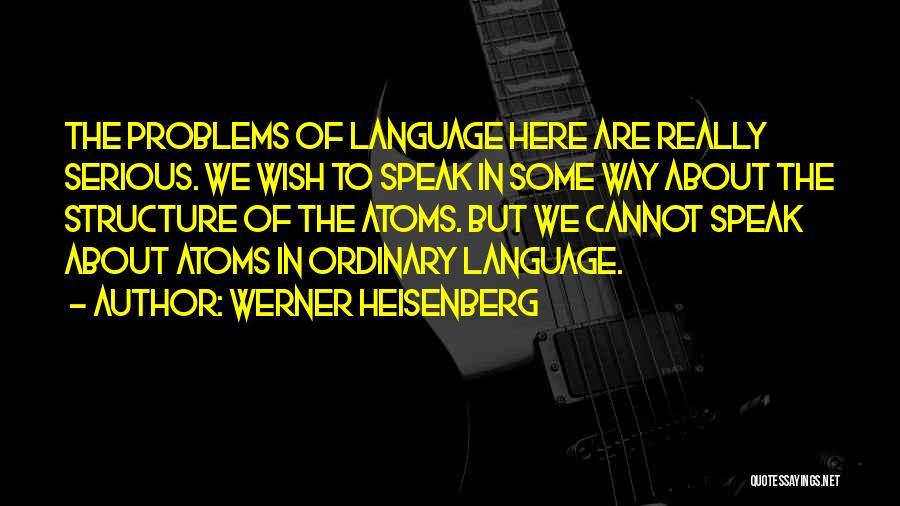 Werner Heisenberg Quotes 1820461