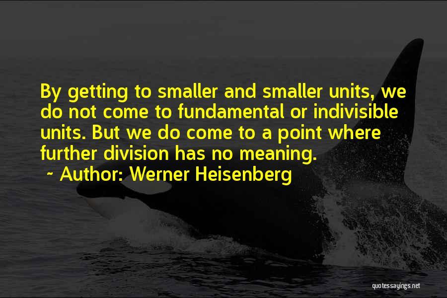 Werner Heisenberg Quotes 597655