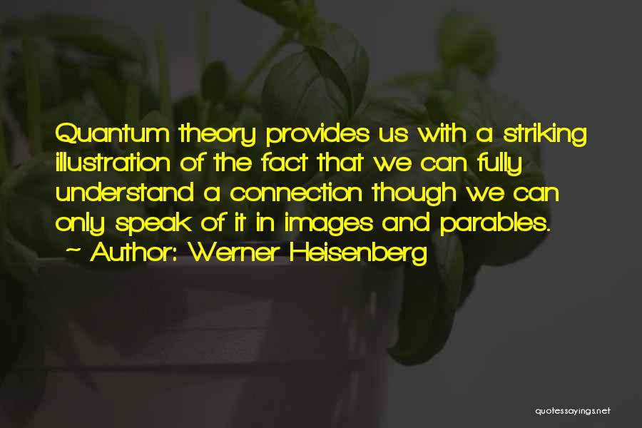 Werner Heisenberg Quotes 686663