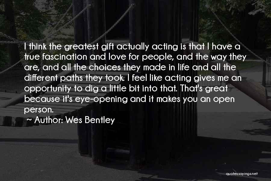 Wes Bentley Quotes 1879288