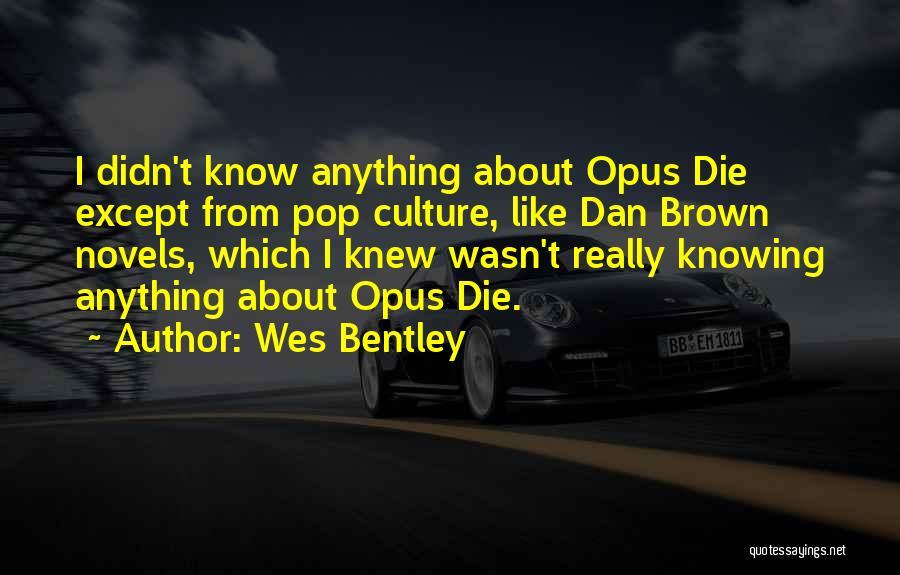 Wes Bentley Quotes 292179